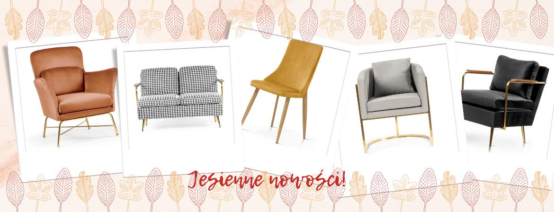 Jesienne nowości! Nowe krzesła, fotele i sofy !